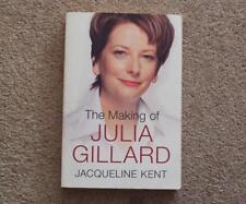 THE MAKING OF JULIA GILLARD By Jacqueline Kent - Paperback- As new