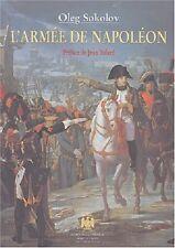 C1 NAPOLEON Sokolov L ARMEE DE NAPOLEON Grand Format RELIE ILLUSTRE Epuise