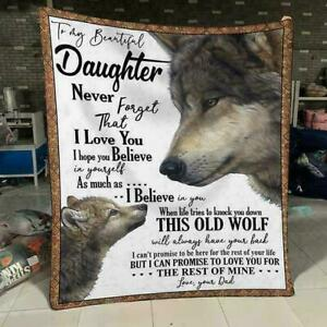 Wolf dad to my beautiful daughter never forget that I love you fleece blanket