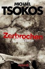 Zerbrochen von Michael Tsokos u. Andreas Gössling (2018, Taschenbuch) UNGELESEN*