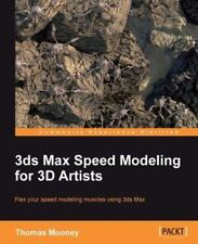3ds Max Speed Modeling for 3D Artists by Thomas Mooney (2012, Paperback, New...