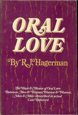 Oral Love by R.J.Hagerman The Ways&Means of Oral Love Described Case Histories