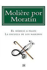 Lecturas Hispanicas: Moliere Por Moratin : El Medico a Palos y la Escuela de...