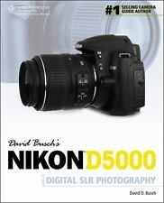 David Busch's Digital Photography Guides: Nikon D5000 : Digital SLR Photography