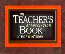 The Teacher's Appreciation Book of Wit and Wisdom by Trimiew, Anna
