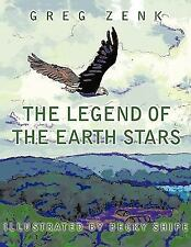 The Legend of the Earth Stars by Greg Zenk (2009, Paperback)
