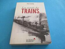 LIVRE LES SECRETS DES TRAINS, CLIVE LAMMING, VUIBERT BE / TBE