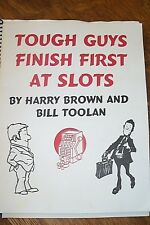 VTG TOUGH GUYS FINISH FIRST AT SLOTS by HARRY BROWN & BILL TOOLAN/User's Manual