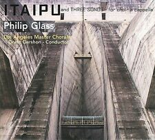 Philip Glass: Itaipu; Three Songs for Choir A Cappella [Digipak] * by Los Angele