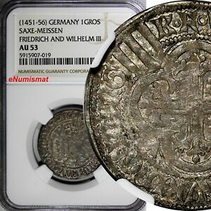 Germany Saxe-Meissen Friedrich & Wilhelm (1451-56) 1 GROSCHEN NGC AU53 (019)