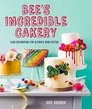 Bee's Adventures in Cake Decorating : How to Make Cakes with the Wow Factor...