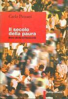 Il secolo della paura, breve storia del Novecento - Carlo Pinzani,  1998