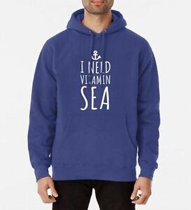 I NEED VITAMIN SEA HOODIE PULLOVER FUNNY SLOGAN SAILER SAILING FISHING BOAT NAVY