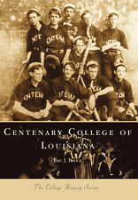 Centenary College of Louisiana [Campus History] [LA] [Arcadia Publishing]