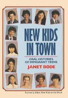 New Kids In Town: Oral Histories Of Immigrant Teen