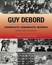 Guy Debord: Complete Cinematic Works: Scripts, Stills, Documents