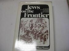 Jews on the Frontier: An Account of Jewish Pioneers and Settlers in Early Americ