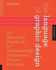 The Language of Graphic Design : An Illustrated Handbook for Understanding Funda