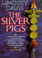The Silver Pigs (Marcus Didius Falco Mysteries) By Lindsey Davis. 9780330311830