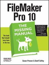Missing Manual: Filemaker Pro 10 by Susan Prosser and Geoff Coffey (2009,...