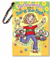 The Christian Girl's Guide to Being Your Best by Katrina Cassel