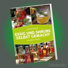 ESSIG UND SHRUBS SELBST GEMACHT | ELISABETH ENGLER | Die 65 besten Rezepte