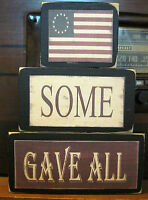 Some Gave All Patriotic Country Primitive Americana Rustic Stacking Block Wooden