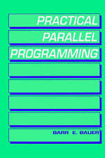 Practical Parallel Programming, Bauer, Barr E., Used; Good Book