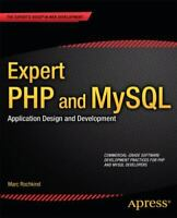 Expert PHP and MySQL : Application Design and Development Marc J. Rochkind