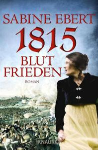 1815 - Blutfrieden. Roman - Sabine Ebert [Taschenbuch]