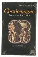 """Livre """" CHARLEMAGNE Rome chez les Francs """" - Vanneufville - 2000 - blister NEUF."""
