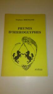 Stéphen BERTRAND - Prunes d'hiéroglyphes (dédicacé)