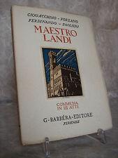 FORZANO PAOLIERI MAESTRO LANDI COMMEDIA III ATTI EDITORE G. BARBÈRA 1925