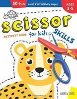 Scissor Skills Activity Book for Kids ages 3-5: A Cutting Practice Preschool...