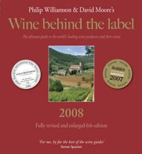Wine Behind the Label 2008: The Ultimate Guide to the Worlds Leading Wine Provi