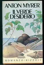 MYRER ANTON IL VERDE DESIDERIO RIZZOLI 1983 LA SCALA PRIMA EDIZIONE