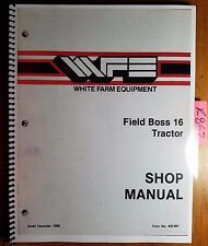 WFE White Field Boss 16 Tractor Shop Service Repair Manual 432 891 12/86