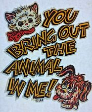 Original Vintage You Bring Out The Animal In Me Iron On Transfer Dog And Cat