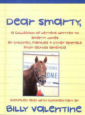 Dear Smarty: A Collection of Letters Written to Smarty Jones by Children,...