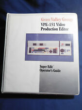 GRASS VALLEY GROUP ~ VIDEO PROD. EDITOR ~ VPE 151 SUPER EDIT OPERATOR'S GUIDE
