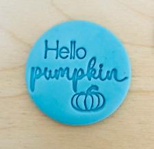 Hello Pumpkin Embosser Stamp