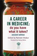 A Career in Medicine: Do you have what it takes? second edition by Shakur, Rame