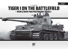 TIGER I ON THE BATTLEFIELD WORLD WAR TWO PHOTOBOOK SERIES #7