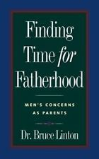 Finding Time for Fatherhood: Men's Concerns as Parents