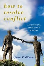 Peace and Security in the 21st Century: How to Resolve Conflict : A Practical...