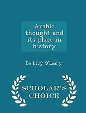 Arabic Thought and Its Place in History - Scholar's Choice Editio 9781297455797