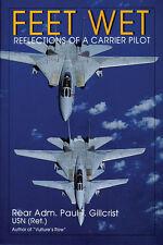 Book - Feet Wet: Reflections of a Carrier Pilot by Paul T. Gillcrist