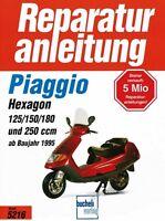 PIAGGIO Hexagon 125 150 180 250 Reparaturanleitung Reparaturbuch Handbuch Buch