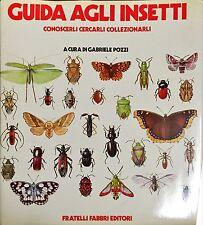 GUIDA AGLI INSETTI -  Gabriele Pozzi - FRATELLI FABBRI EDITORI 1977