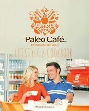 NEW The Paleo Cafe: Lifestyle & Cookbook by Marlies Hobbs (Paperback, 2015)